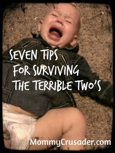 Seven tips for Surviving the Terrible Two's | MommyCrusader.com