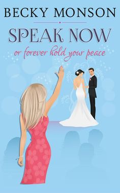 Speak Now or Forever Hold Your Peace by Becky Monson $100 Author Sponsored #Book Blast Giveaway