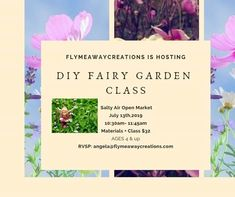 Flymeawaycreations shop will host a local Fairy Garden class in July 2019, see our Facebook page for more information!