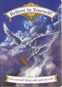 ~ <3 ~ Hello Everyone! ~ <3 ~ Card Of the Day ~ <3 ~ Believe In Yourself ~ <3 ~ It's time to start to say yes to to yourself. Do the things that make your heart sing. You are a wonderful powerful being of light.You can do anything that you set your mind to. It's time to take those dreams and run with them! You can do it! You have the power to turn the dreams you have in to reality. What is it you desire? What is stopping you? Imagine that it has already ...
