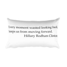 Hillary Rodham Clinton Quote Rectangular Pillow