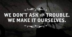 We don't ask for trouble. We make it ourselves.- Stillhouse Original MOONSHINE