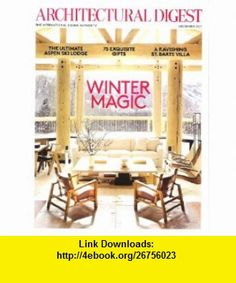 Architectural Digest December 2011 (Winter Magic) Margaret Russell ,   ,  , ASIN: B00644G9T2 , tutorials , pdf , ebook , torrent , downloads , rapidshare , filesonic , hotfile , megaupload , fileserve