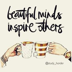 beautiful minds inspire others.