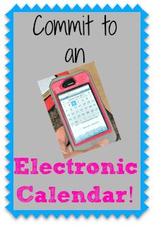 How to Organize Your Life {#1: Commit to an Electronic Calendar System} - MomOf6