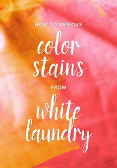 These hacks will help you remove any color stains from your white laundry. Follow these tips for how to do it.