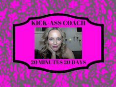 My brand new kick-ass coaching program is here. You and me 20 min for 20 days. I will get you into action mode FAST.