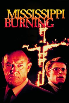 """Mississippi Burning"" (1988) The fact-based story brings two highly different FBI agents (Gene Hackman, Willem Dafoe) to segregated Mississippi to investigate the murders of three young black men who had been promoting black voter registration. The key to solving the murders is the testimony of a local deputy's wife (Frances McDormand) who is struggling to break free of her husband's racist influence."
