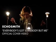 Echosmith - Everybody's Got Somebody But Me [Official Cover Video]