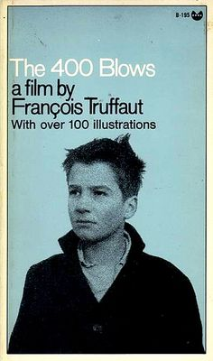 B195 The 400 Blows  A film by Francois Truffuat   Grove Press Black Cat Edition 1970
