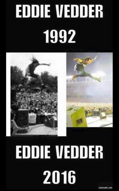 Eddie Vedder. Still passionate (and a little crazy) after all these years.