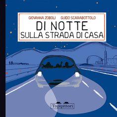Di notte sulla strada di casa - Giovanna Zoboli e Guido Scarabottolo