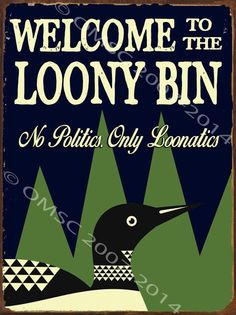 CRAZY LOON SALOON Welcome To The Looney Bin Rustic Lake Lodge Log Cabin Decor