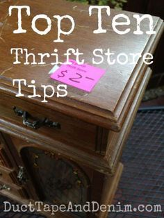 Top Ten Thrift Store Tips -- I've been thrifting almost all my life. Here are just a few things I've learned. Let me know if you have more suggestions or ideas on how to get those bargains! | DuctTapeAndDenim.com