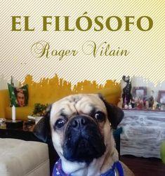 EL FILÓSOFO por -Roger Vilain- @rvilain1 Dogs, Animals, Truths, Culture, Animales, Animaux, Pet Dogs, Doggies, Animal