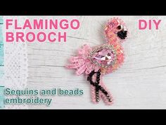 Flamingo Brooch. Sequins and Beads Embroidery. Tutorial. DIY.