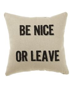 White 'Be Nice or Leave' Pillow
