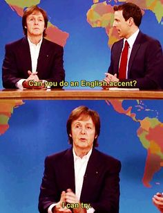 Weekend Update SNL. Gosh dang it, I love you Paul McCartney. Hahaha!