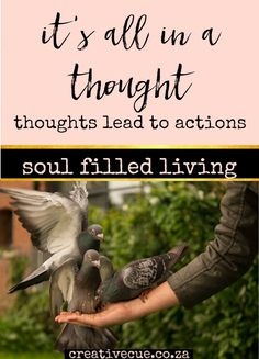 It's all in a thought - thoughts lead to feelings and the feelings into actions