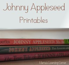 Free Printables for Johnny Appleseed Unit Study (K-2).  Would be good for September.
