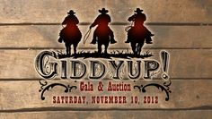 All the details about the 2012 annual!) gala and auction… Giddyup Gala!