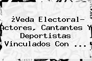 http://tecnoautos.com/wp-content/uploads/imagenes/tendencias/thumbs/veda-electoral-actores-cantantes-y-deportistas-vinculados-con.jpg Tv Azteca. ¿Veda electoral? Actores, cantantes y deportistas vinculados con ..., Enlaces, Imágenes, Videos y Tweets - http://tecnoautos.com/actualidad/tv-azteca-veda-electoral-actores-cantantes-y-deportistas-vinculados-con/