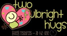 Two Fulbright Hugs ~ Teacher Time Savers, Kimberlee offers lots of freebies from a very loving heart.