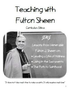 A whole curriculum on Fulton J. Sheen with printables and great ideas on teaching kids about Mary, adoration, and the canonization process. Made for a 5th grade Catholic school classroom but easily adapted for various ages. Look to Him and be Radiant: Venerable Fulton J. Sheen Curriculum