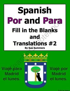 Spanish Por and Para Fill in the Blanks and Translations Worksheet #2 from Sue Summers on TeachersNotebook.com -  (2 pages)  - 11 sentences - Prepositions, por para