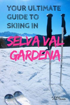 Your Ultimate Guide To Skiing in Selva Val Gardena, the Dolomites and Sella Ronda Travel Guides, Travel Tips, Budget Travel, Travel Destinations, Sella Ronda, Student Travel, Thing 1, Travel Activities, Culture Travel