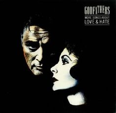 THE GODFATHERS - (1989) More songs about love  hate http://woody-jagger.blogspot.com/2014/03/los-mejores-discos-de-1989-por-que-no.html