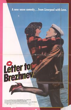 Letter to Brezhnev is a 1985 British romantic comedy film about working class life in contemporary Liverpool It was written by Frank Clarke and directed by C Film Watch, Movies To Watch, Good Movies, Original Movie Posters, Film Posters, I Remember When, British Actors, Vintage Movies, Movies Online