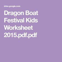 Dragon Boat Festival Kids Worksheet 2015.pdf.pdf Dragon Boat Festival, Baby Dragon, Worksheets For Kids, Pdf, Kids Worksheets