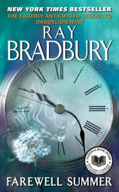 Farewell Summer: Ray Bradbury: The conclusion to Dandelion Wine Summer Ray, Last Day Of Summer, Dandelion Wine Ray Bradbury, Ray Bradbury Books, Books To Read, My Books, County Library, Illinois, The Book