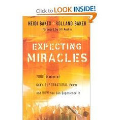 Amazon.com: Expecting Miracles: True Stories of God's Supernatural Power and How You Can Experience It (9780800794347): Heidi Baker, Rolland Baker, Jill Austin: Books