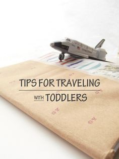 Tips for Traveling with Toddlers. Love the idea of creating a first family travel journal.