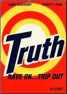 truth! rave on...trip out! rave poster