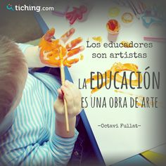 """Los educadores son artistas. La educación es una obra de arte."" Octavi Fullat Change Language, Life Care, Teachers' Day, Teacher Quotes, S Quote, Education Quotes, Curriculum, Qoutes, Classroom"