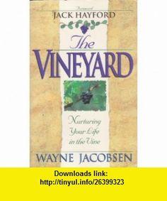 The vineyard (9780890819258) Wayne Jacobsen , ISBN-10: 0890819254  , ISBN-13: 978-0890819258 ,  , tutorials , pdf , ebook , torrent , downloads , rapidshare , filesonic , hotfile , megaupload , fileserve