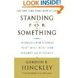 Love Gordon B. Hinckley, what a great book on what we stand for.