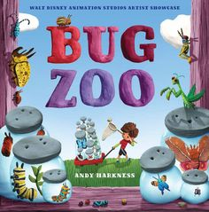 Bug Zoo by Andy Harkness continues the Walt Disney Animation Studios Artist Showcase book series with amazing artwork and an original story. Zoo Book, City Zoo, Walt Disney Animation Studios, Disney Gift, Disney Fanatic, Love Bugs, Cool Artwork, Amazing Artwork, Disney Movies