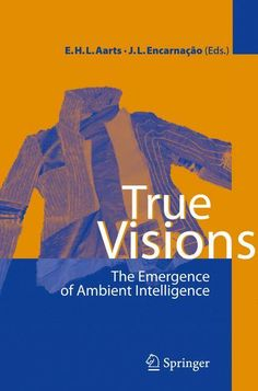 True Visions: The Emergence of Ambient Intelligence
