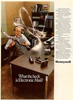 """Retro Ad, HoneyWell - """"What the Heck is Electronic Mail"""" There are days I feel the same way. Weird Vintage, Vintage Humor, Vintage Ads, Vintage Stuff, Funny Vintage, Vintage Posters, Retro Humor, Vintage Music, Vintage Items"""