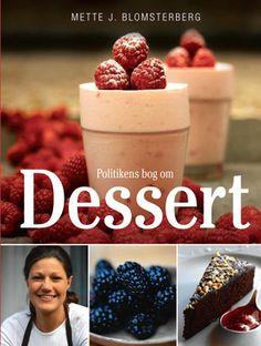 Forsød livet med en dessert af konditor, tv-vært og kogebogsforfatter Mette Blomsterberg. Politikens bog om dessert rummer alle typer af desserter, lige fra tærter og isdesserter til fromager og pandekager. Her er både gamle travere og nye kreationer.
