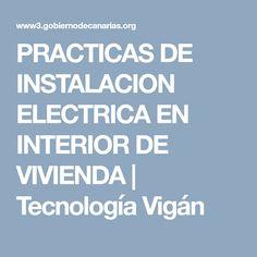 PRACTICAS DE INSTALACION ELECTRICA EN INTERIOR DE VIVIENDA | Tecnología Vigán
