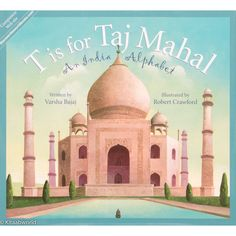 From the quiet grandeur of the Himalaya Mountains to the urban city of Calcutta, T is for Taj Mahal: An India Alphabet showcases India's exotic treasures. Visit the haunting Taj Mahal, a tribute. India For Kids, India Crafts, Cultural Studies, Social Studies, India Culture, World Geography, India Art, International Day, Thinking Day