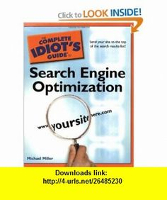 The Complete Idiots Guide to Search Engine Optimization (9781592578351) Michael Miller , ISBN-10: 1592578357  , ISBN-13: 978-1592578351 ,  , tutorials , pdf , ebook , torrent , downloads , rapidshare , filesonic , hotfile , megaupload , fileserve