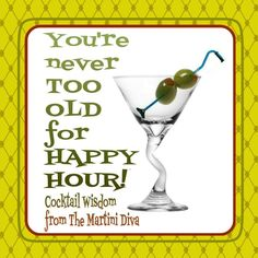 You're Never Too Old For Happy Hour! Cocktail Wisdom from The Martini Diva