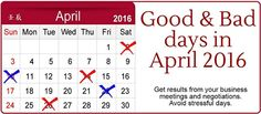 Empower yourself - plan your events by using the auspicious days and avoiding the inauspicious days in April 2016.