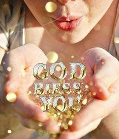 God bless you !